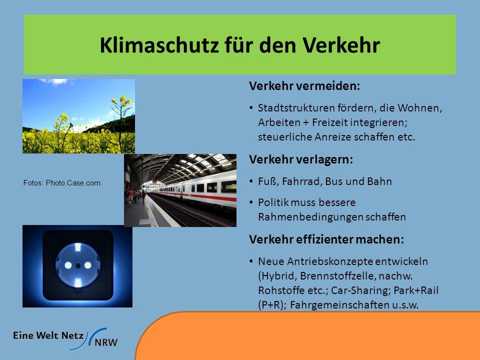 Klimaschutz für den Verkehr Verkehr vermeiden: Stadtstrukturen fördern, die Wohnen, Arbeiten + Freizeit integrieren; steuerliche Anreize schaffen etc.