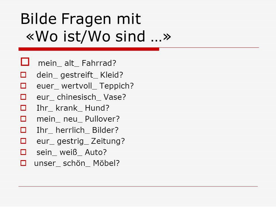 Bilde Fragen mit «Wo ist/Wo sind …»  mein_ alt_ Fahrrad.