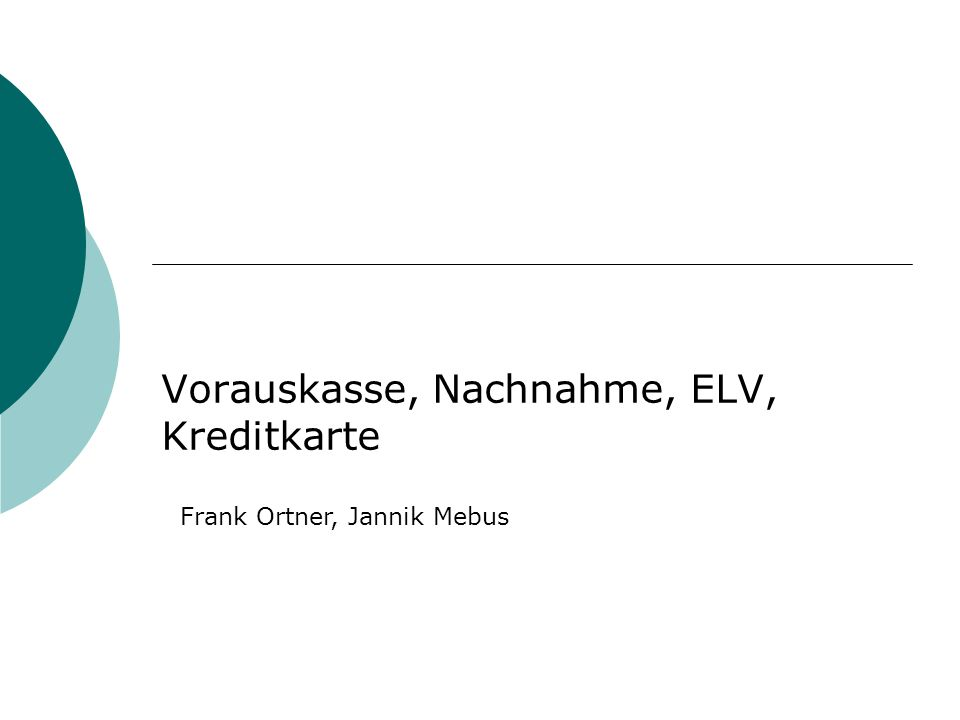 Vorauskasse, Nachnahme, ELV, Kreditkarte Frank Ortner, Jannik Mebus