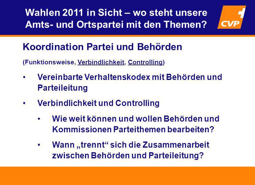 Koordination Partei und Behörden (Funktionsweise, Verbindlichkeit, Controlling) Vereinbarte Verhaltenskodex mit Behörden und Parteileitung Verbindlich