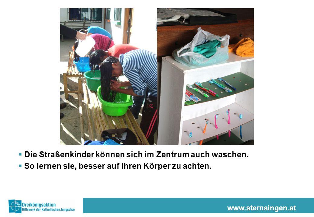 www.sternsingen.at  Die Straßenkinder können sich im Zentrum auch waschen.  So lernen sie, besser auf ihren Körper zu achten.
