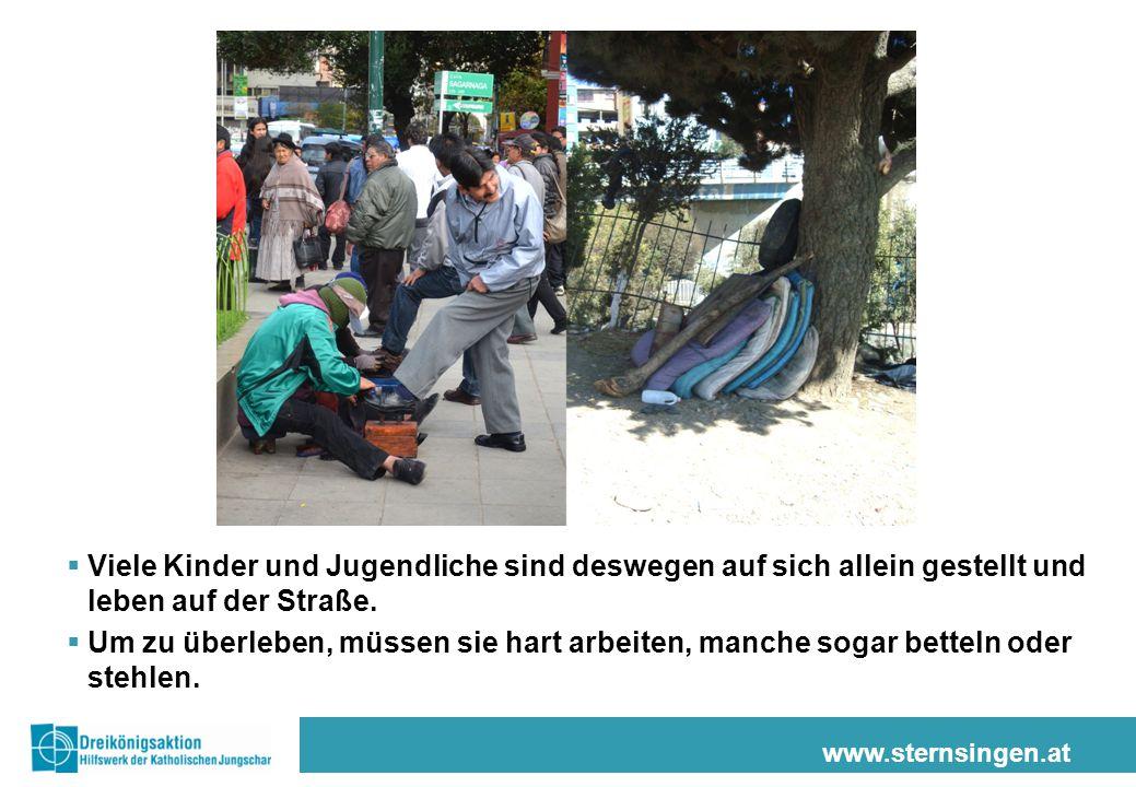 www.sternsingen.at  Viele Kinder und Jugendliche sind deswegen auf sich allein gestellt und leben auf der Straße.  Um zu überleben, müssen sie hart