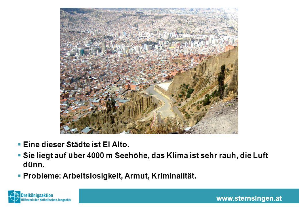 www.sternsingen.at  Eine dieser Städte ist El Alto.
