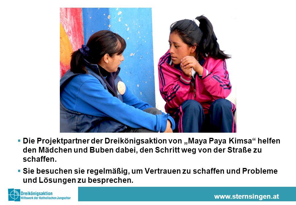 """www.sternsingen.at  Die Projektpartner der Dreikönigsaktion von """"Maya Paya Kimsa helfen den Mädchen und Buben dabei, den Schritt weg von der Straße zu schaffen."""
