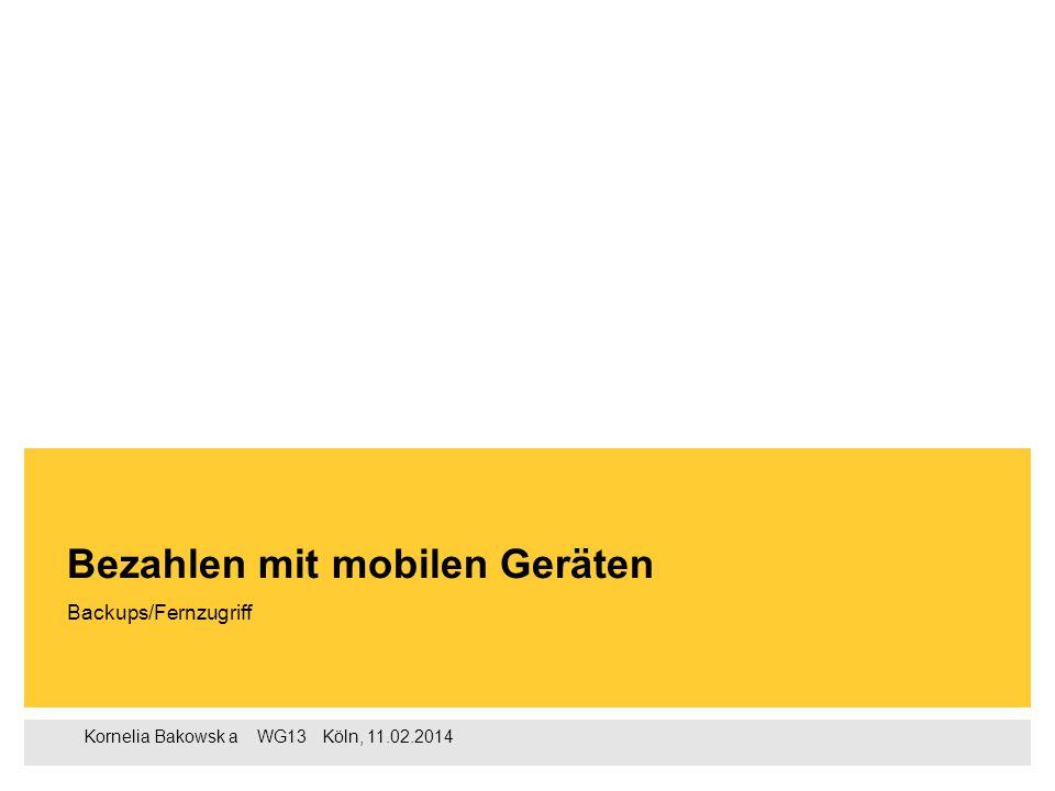 2 Kornelia Bakowska  WG13  Köln, 11.02.2014 1.Bezahlen mit mobilen Geräten 2.Bezahlen per Anruf und SMS 3.Bezahlen per App 4.Backups/Fernzugriff 5.Vorteile 6.Nachteile 7.
