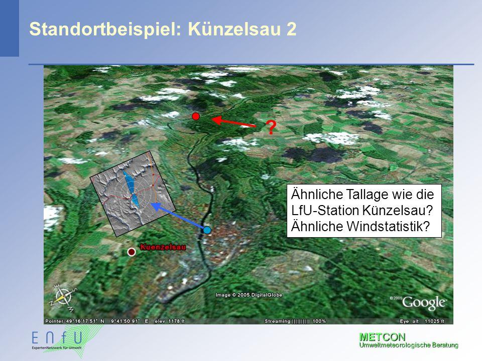 METCON Umweltmeteorologische Beratung Standortbeispiel: Künzelsau 2 ? Ähnliche Tallage wie die LfU-Station Künzelsau? Ähnliche Windstatistik?