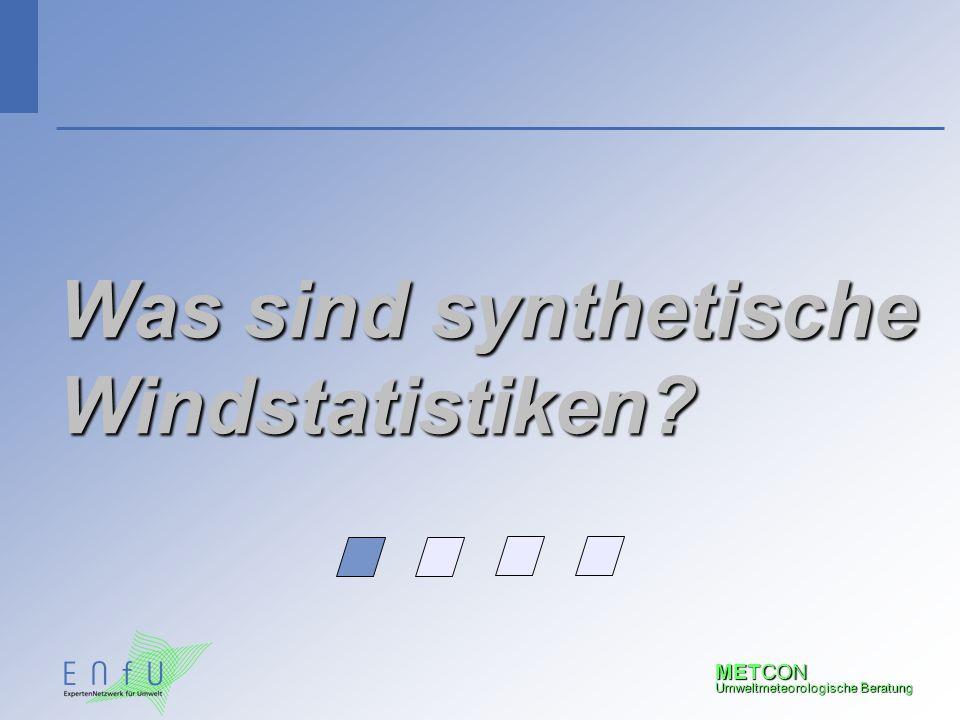 METCON Umweltmeteorologische Beratung Was sind synthetische Windstatistiken?