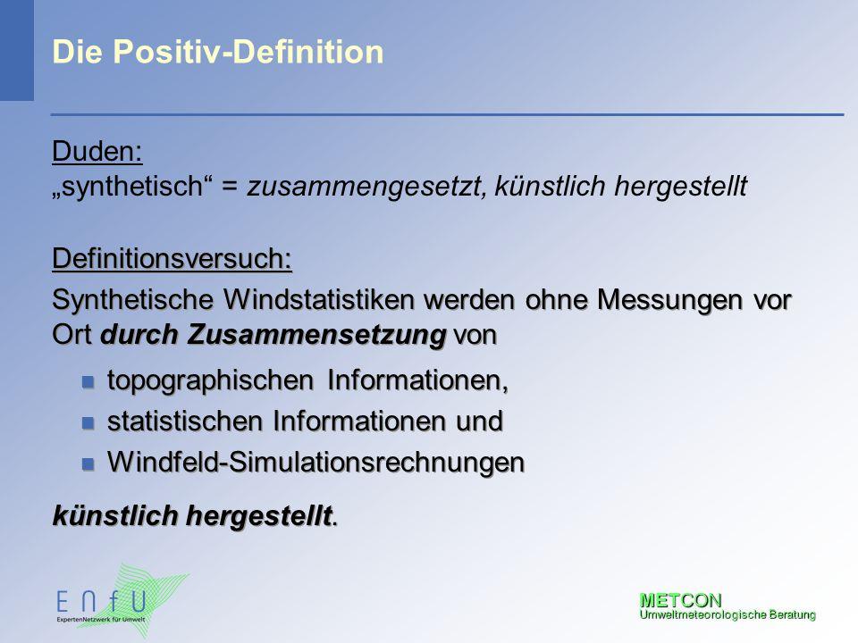 """METCON Umweltmeteorologische Beratung Die Positiv-Definition Duden: """"synthetisch"""" = zusammengesetzt, künstlich hergestellt Definitionsversuch: Synthet"""