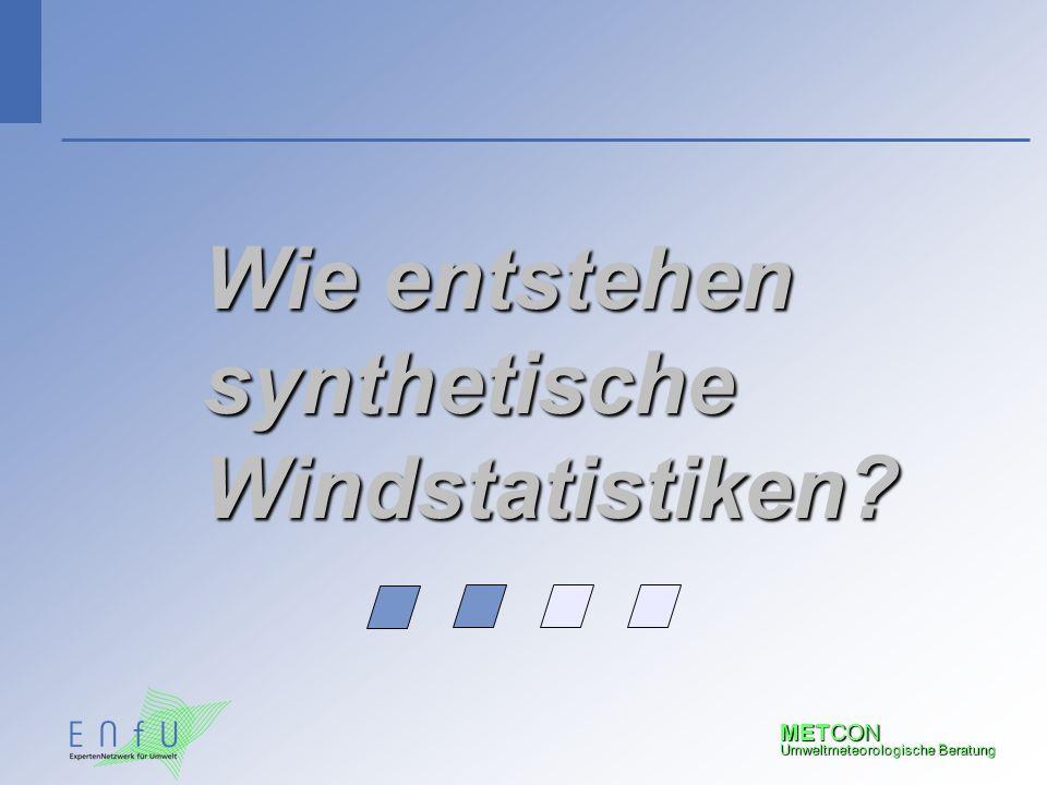 METCON Umweltmeteorologische Beratung Wie entstehen synthetische Windstatistiken?