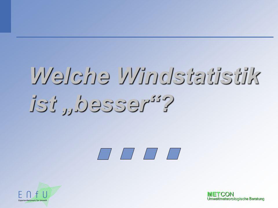 """METCON Umweltmeteorologische Beratung Welche Windstatistik ist """"besser""""?"""