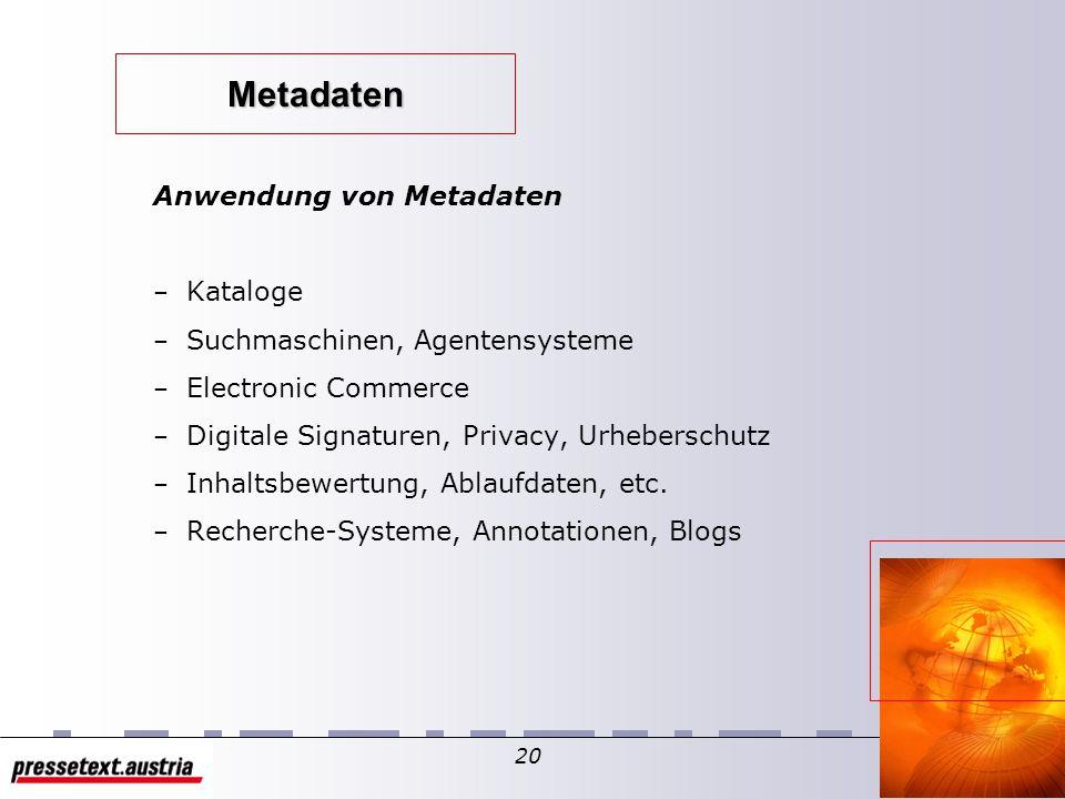 """19 Metadaten Was sind Metadaten – Metadaten enthalten Informationen über Daten – www.w3.org/Metadata/ """"Metadaten sind maschinenlesbare Informationen im Web (Internet)."""