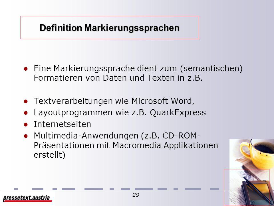 28 Geschichtliches und Verwandheitsgrad mit anderen Markierungssprachen Entwicklungsgeschichte der Markierungssprachen - Entstehung von SGML, Entwicklungsprobleme, wichtige Pionierprojekte, Softwareentwicklung Vergleich wichtiger Markierungssprachen - RTF, HTML, SGML und XML