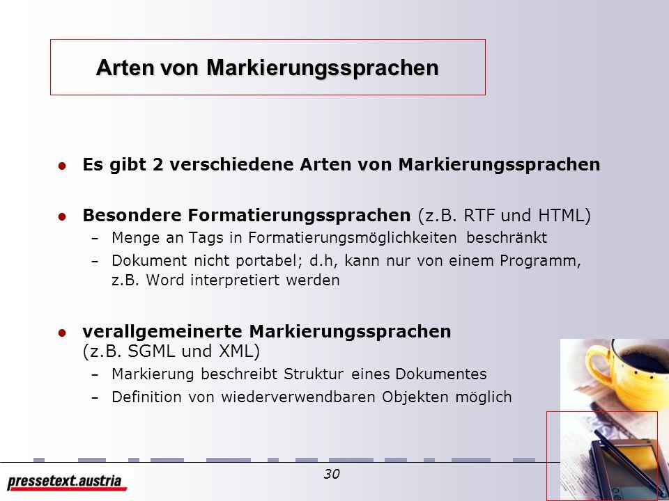 29 Definition Markierungssprachen Eine Markierungssprache dient zum (semantischen) Formatieren von Daten und Texten in z.B. Textverarbeitungen wie Mic