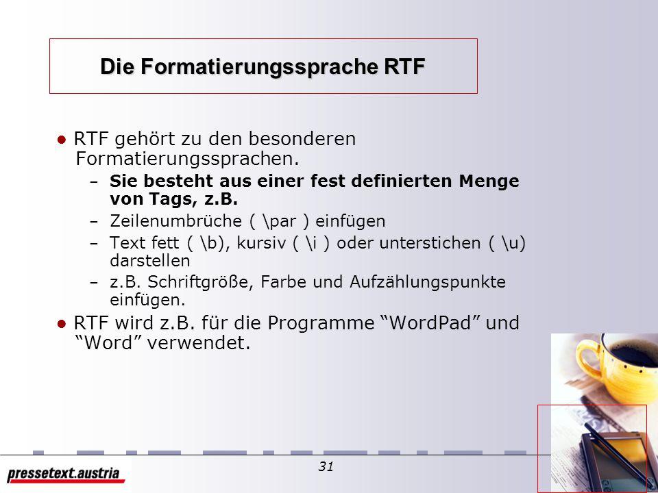 30 Arten von Markierungssprachen Es gibt 2 verschiedene Arten von Markierungssprachen Besondere Formatierungssprachen (z.B. RTF und HTML) – Menge an T