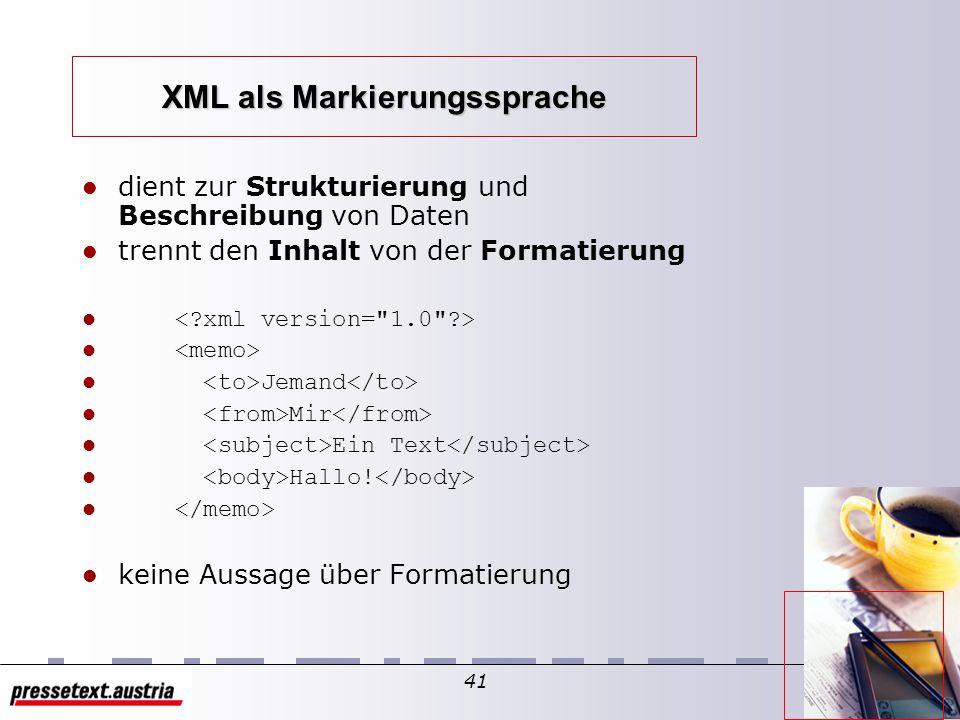 40 Struktur von XML-Dokumenten Überblick – Markierungs-/Auszeichnungssprachen – besondere/verallgemeinerte Markierungssprachen – XML als Markierungssprache Struktur von XML-Dokumenten – Wohlgeformtheit/Gültigkeit – Inhalt – logische Struktur (Prolog, Element,...) – physikalische Struktur