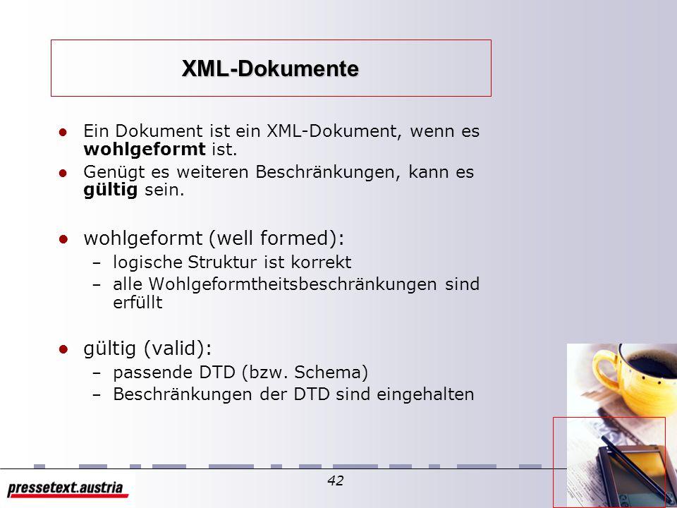 41 XML als Markierungssprache dient zur Strukturierung und Beschreibung von Daten trennt den Inhalt von der Formatierung Jemand Mir Ein Text Hallo! ke