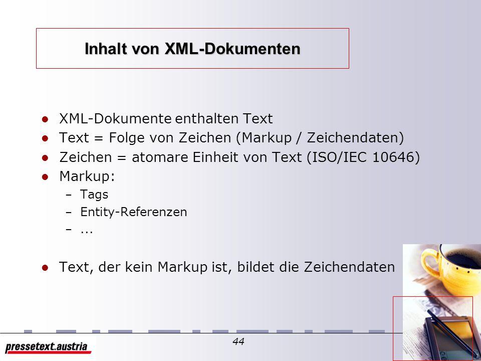 """43 Wohlgeformtheitsregeln Basiskriterien, die sich aus der Grammatik ergeben: """"root element trägt Namen des DTD es gibt nur ein root-Element gültige Verschachtelungen der Tags leere Elemente müssen abgeschlossen sein Attribute müssen in ( ) eingeschlossen sein Überprüfung durch Prüfprogramme (Validierer) möglich"""