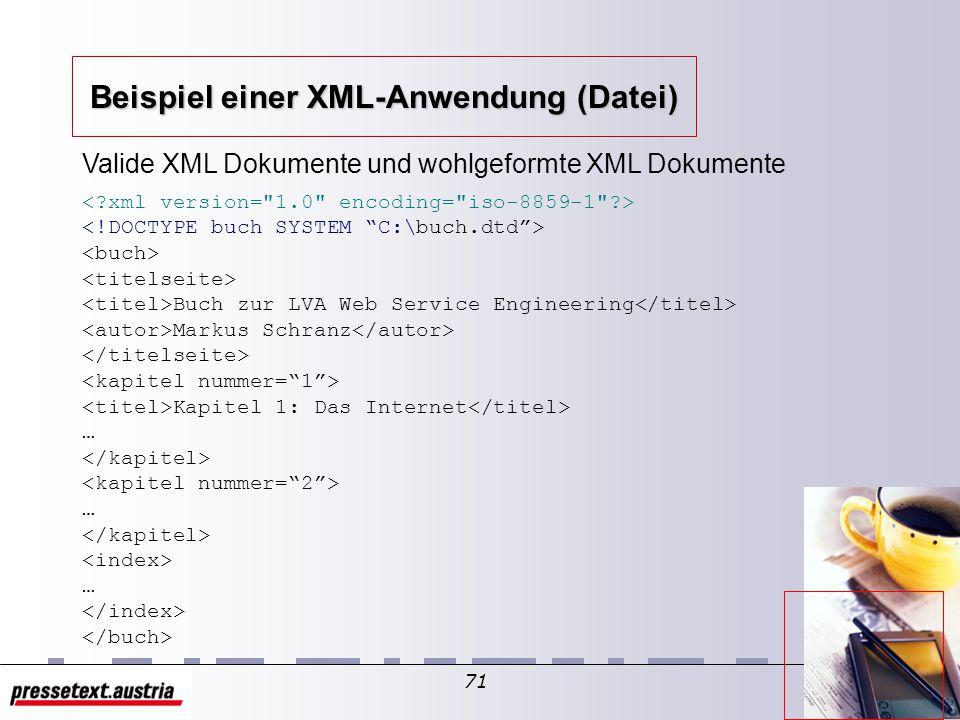 70 Document Typ Definitionen beschreiben die Grammatik des Dokumentes Beispiel einer XML DTD