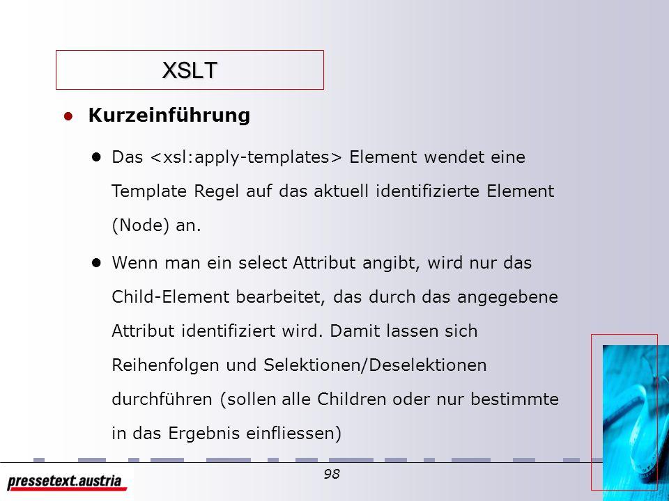 97 XSLT l Kurzeinführung l Bedingte Transformationen durch oder l...