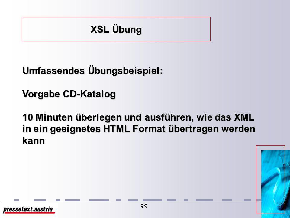 98 XSLT l Kurzeinführung l Das Element wendet eine Template Regel auf das aktuell identifizierte Element (Node) an. l Wenn man ein select Attribut ang