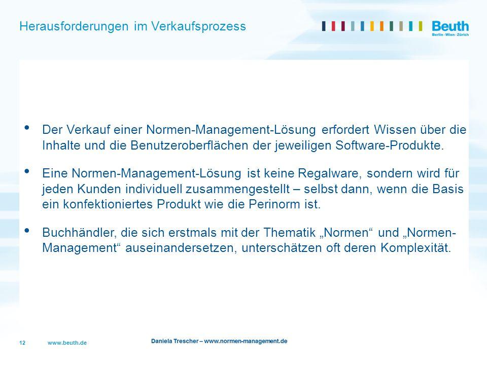 www.beuth.de Herausforderungen im Verkaufsprozess Der Verkauf einer Normen-Management-Lösung erfordert Wissen über die Inhalte und die Benutzeroberflä