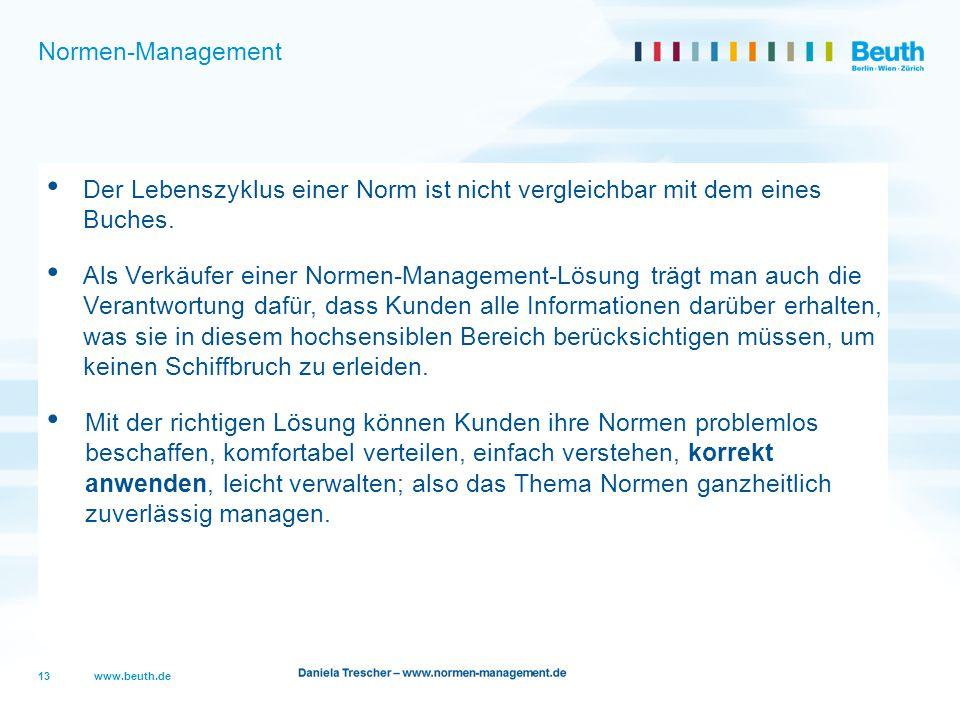 www.beuth.de Normen-Management Der Lebenszyklus einer Norm ist nicht vergleichbar mit dem eines Buches. Als Verkäufer einer Normen-Management-Lösung t