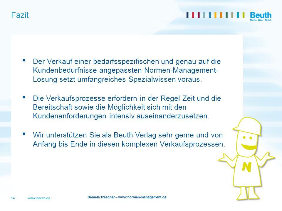 www.beuth.de Der Verkauf einer bedarfsspezifischen und genau auf die Kundenbedürfnisse angepassten Normen-Management- Lösung setzt umfangreiches Spezi
