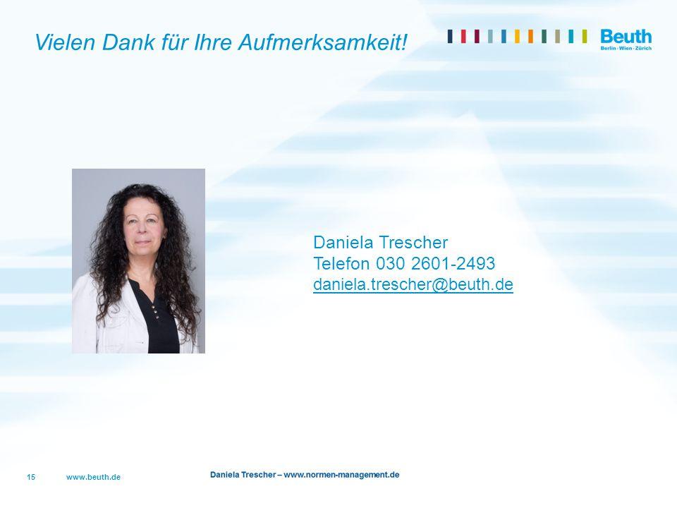 www.beuth.de 15 Vielen Dank für Ihre Aufmerksamkeit! Daniela Trescher Telefon 030 2601-2493 daniela.trescher@beuth.de