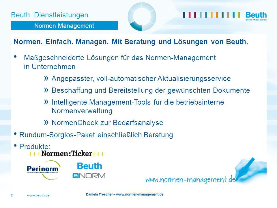 www.beuth.de Beuth. Dienstleistungen. Normen. Einfach. Managen. Mit Beratung und Lösungen von Beuth. Maßgeschneiderte Lösungen für das Normen-Manageme