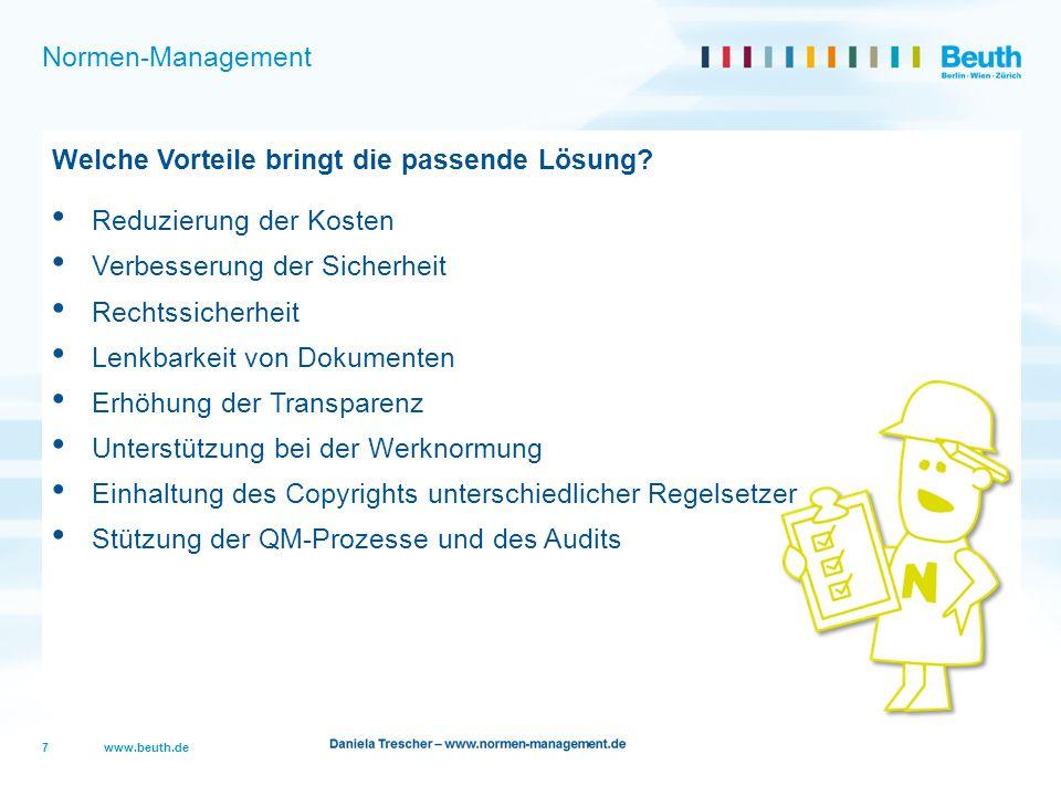www.beuth.de Normen-Management Welche Vorteile bringt die passende Lösung? Reduzierung der Kosten Verbesserung der Sicherheit Rechtssicherheit Lenkbar
