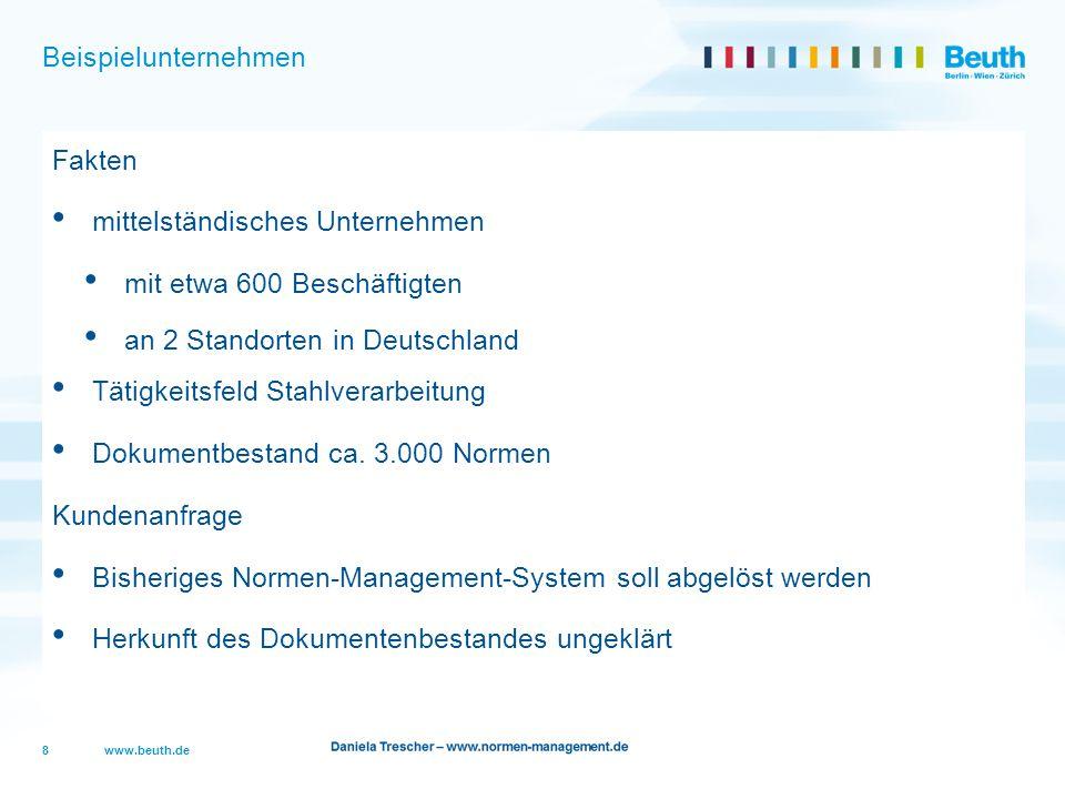 www.beuth.de Beispielunternehmen Fakten mittelständisches Unternehmen mit etwa 600 Beschäftigten an 2 Standorten in Deutschland Tätigkeitsfeld Stahlve
