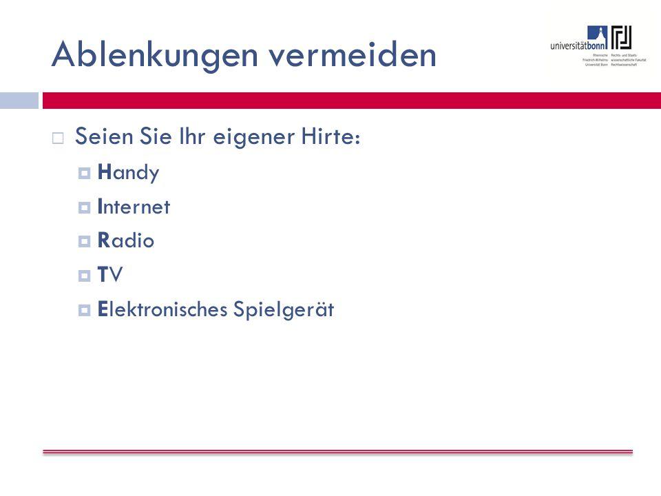 Ablenkungen vermeiden  Seien Sie Ihr eigener Hirte:  Handy  Internet  Radio TVTV  Elektronisches Spielgerät