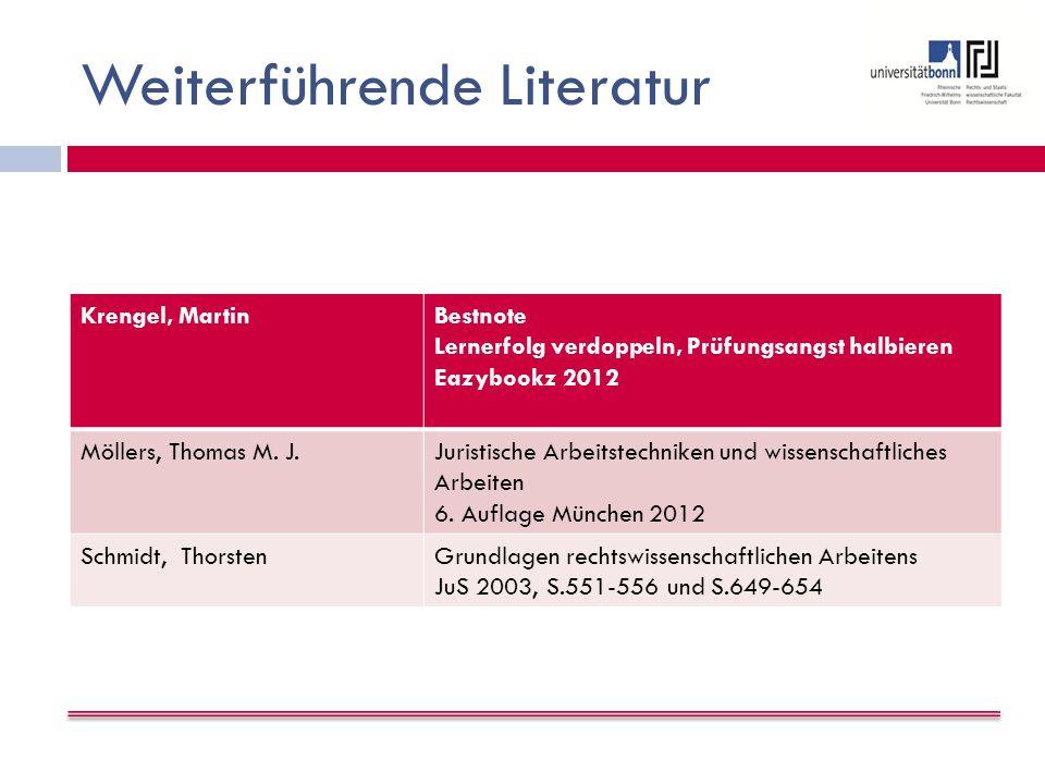 Weiterführende Literatur Krengel, MartinBestnote Lernerfolg verdoppeln, Prüfungsangst halbieren Eazybookz 2012 Möllers, Thomas M.