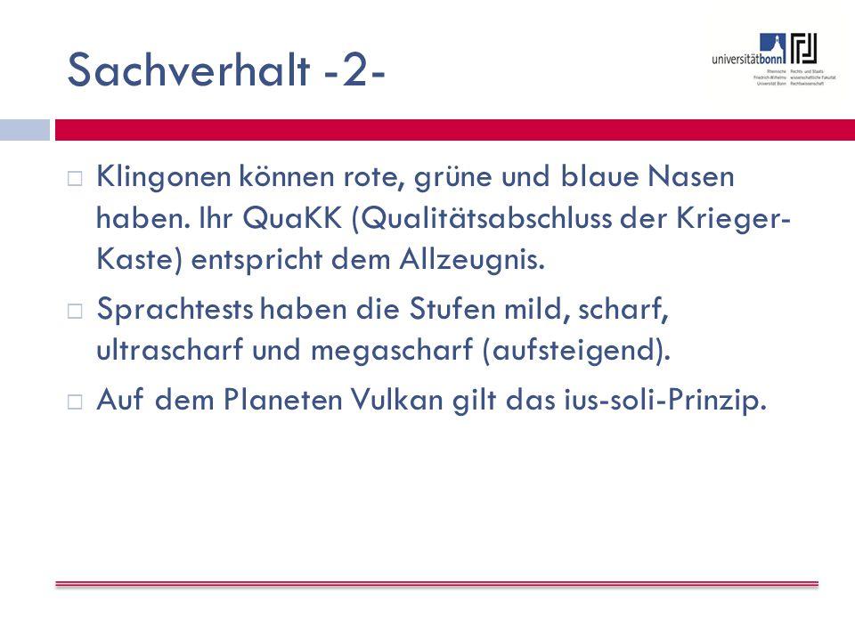 Sachverhalt -2-  Klingonen können rote, grüne und blaue Nasen haben.