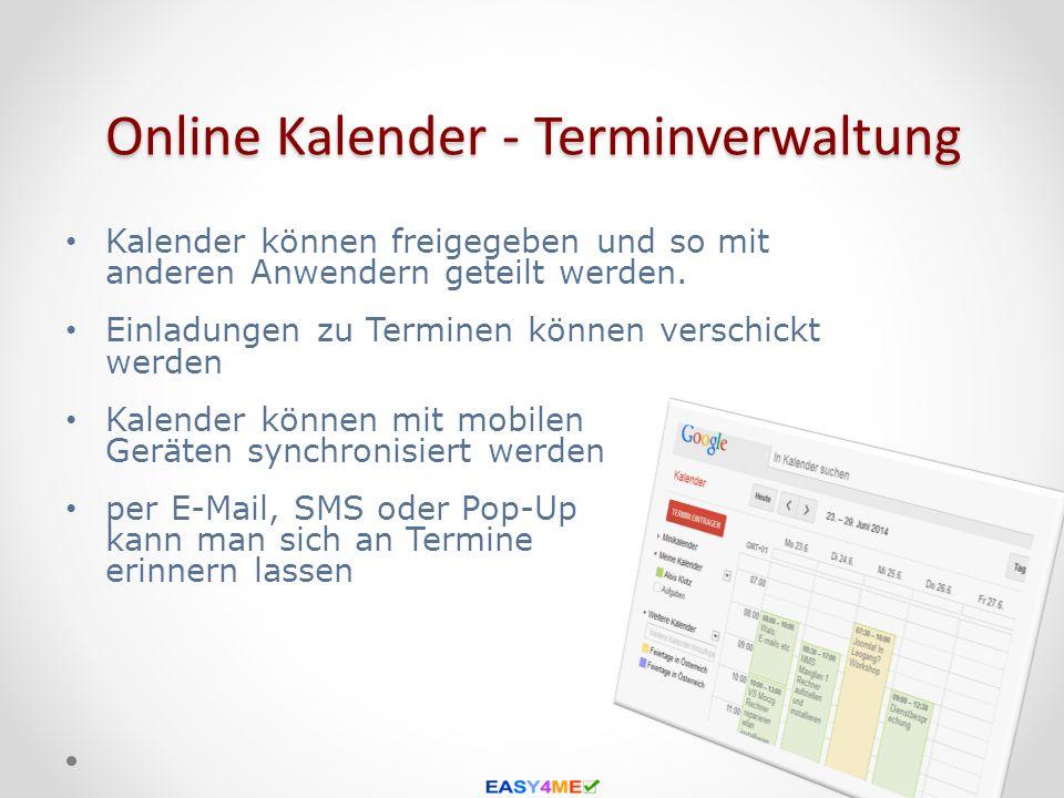 Online Kalender - Terminverwaltung Kalender können freigegeben und so mit anderen Anwendern geteilt werden. Einladungen zu Terminen können verschickt