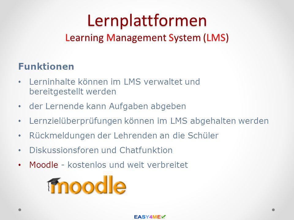 Lernplattformen Learning Management System (LMS) Funktionen Lerninhalte können im LMS verwaltet und bereitgestellt werden der Lernende kann Aufgaben a