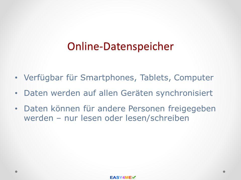 Online-Datenspeicher Verfügbar für Smartphones, Tablets, Computer Daten werden auf allen Geräten synchronisiert Daten können für andere Personen freig