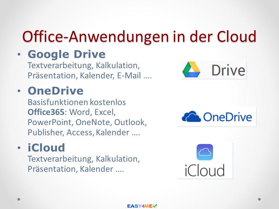 Office-Anwendungen in der Cloud Google Drive Textverarbeitung, Kalkulation, Präsentation, Kalender, E-Mail …. OneDrive Basisfunktionen kostenlos Offic