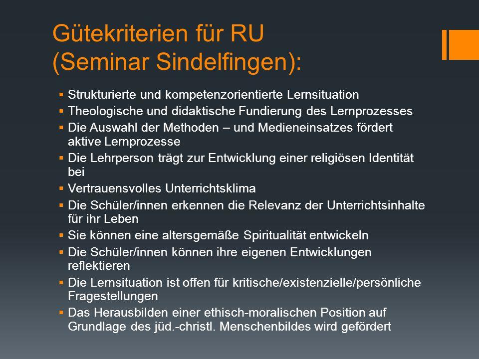 Gütekriterien für RU (Seminar Sindelfingen):  Strukturierte und kompetenzorientierte Lernsituation  Theologische und didaktische Fundierung des Lern