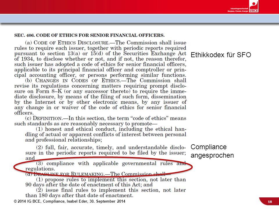 © 2014 IG BCE, Compliance, Isabel Eder, 30. September 2014 Ethikkodex für SFO Compliance angesprochen 18