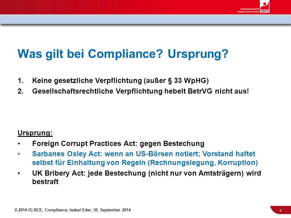 © 2014 IG BCE, Compliance, Isabel Eder, 30.September 2014 Was gilt bei Compliance.