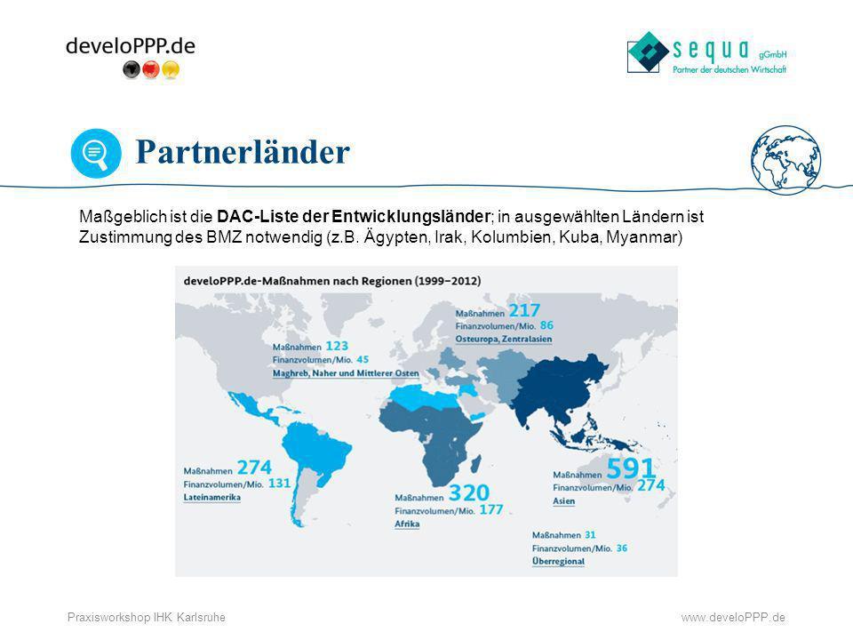 www.develoPPP.dePraxisworkshop IHK Karlsruhe Diese Partner stehen Ihnen zur Verfügung develoPPP.de wird von drei öffentlichen Partner im Auftrag des BMZ durchgeführt: DEG, GIZ und sequa.
