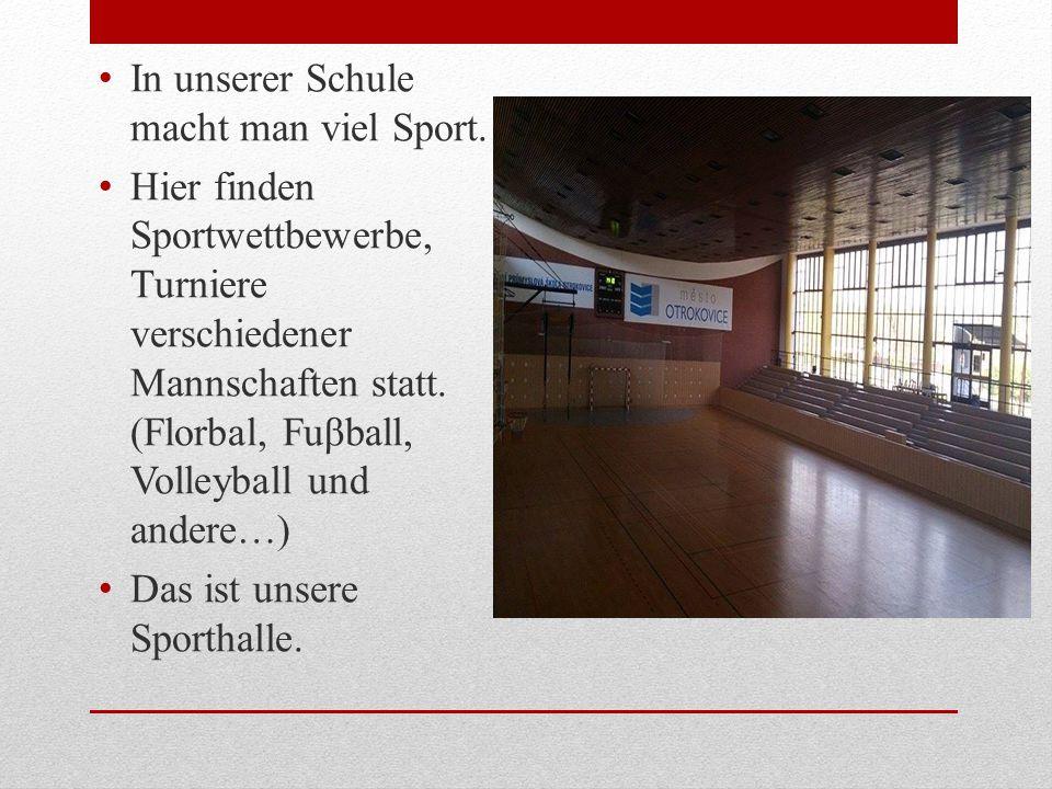 In unserer Schule macht man viel Sport.