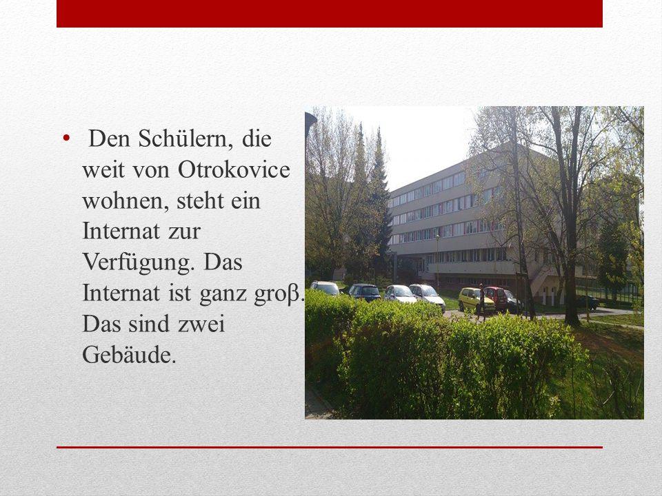 Den Schülern, die weit von Otrokovice wohnen, steht ein Internat zur Verfügung.