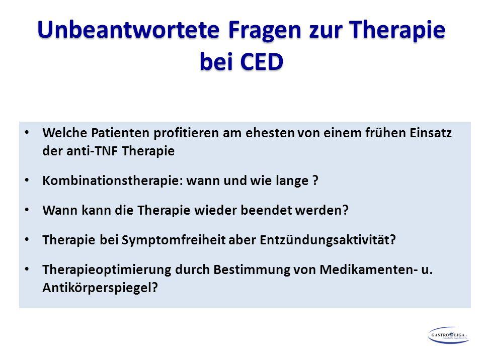 Unbeantwortete Fragen zur Therapie bei CED Welche Patienten profitieren am ehesten von einem frühen Einsatz der anti-TNF Therapie Kombinationstherapie: wann und wie lange .