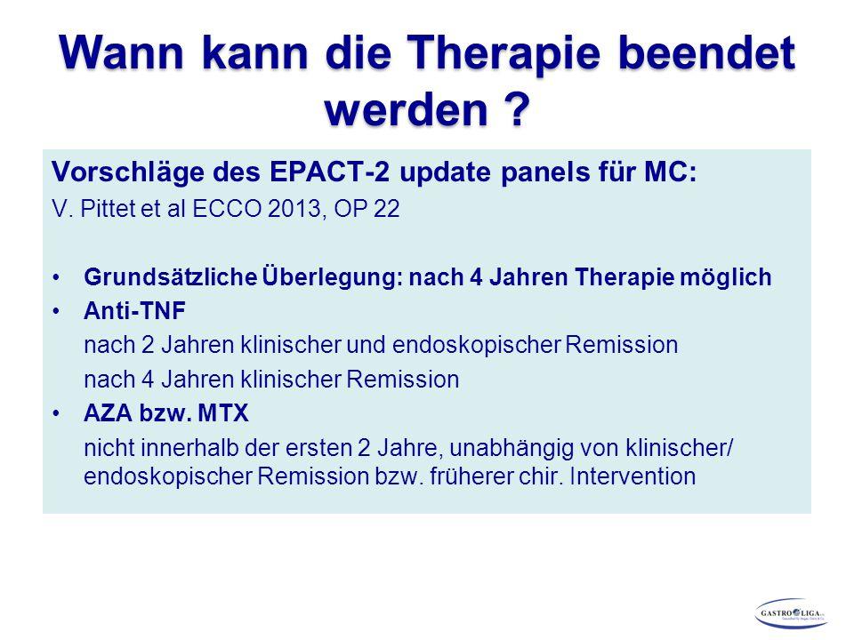 Wann kann die Therapie beendet werden ? Vorschläge des EPACT-2 update panels für MC: V. Pittet et al ECCO 2013, OP 22 Grundsätzliche Überlegung: nach