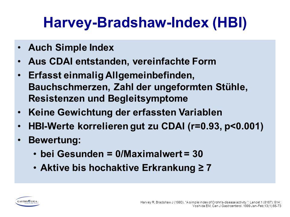 Harvey-Bradshaw-Index (HBI) Auch Simple Index Aus CDAI entstanden, vereinfachte Form Erfasst einmalig Allgemeinbefinden, Bauchschmerzen, Zahl der unge
