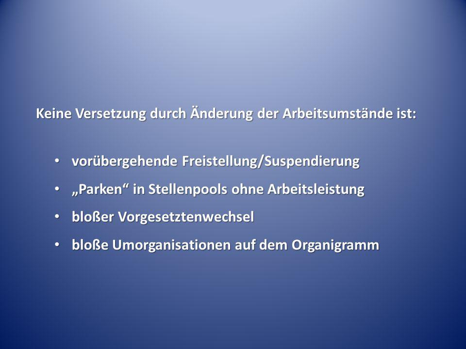 """Keine Versetzung durch Änderung der Arbeitsumstände ist: vorübergehende Freistellung/Suspendierung vorübergehende Freistellung/Suspendierung """"Parken"""""""