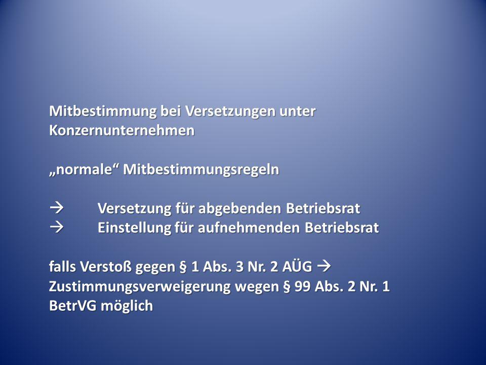 """Mitbestimmung bei Versetzungen unter Konzernunternehmen """"normale"""" Mitbestimmungsregeln  Versetzung für abgebenden Betriebsrat  Einstellung für aufne"""