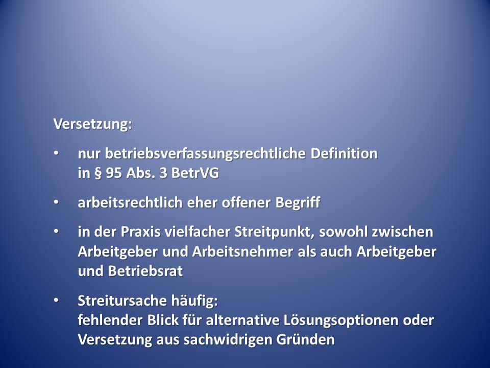 Versetzung: nur betriebsverfassungsrechtliche Definition in § 95 Abs. 3 BetrVG nur betriebsverfassungsrechtliche Definition in § 95 Abs. 3 BetrVG arbe